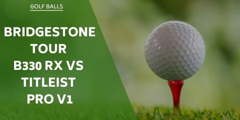 bridgestone tour b330 rx vs titleist pro v1