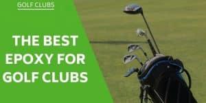 epoxy-golf-clubs