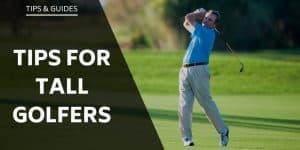 tips-tall-golfers