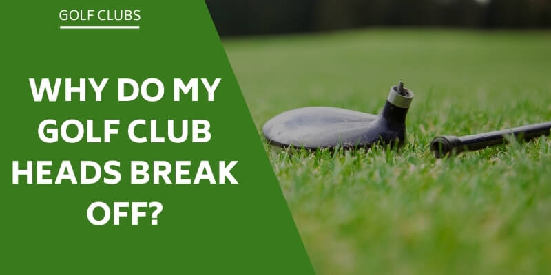 golf-club-heads-break-off